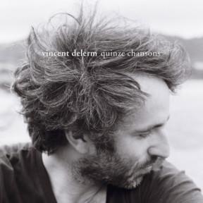 Vincent Delerm : 15 chansons
