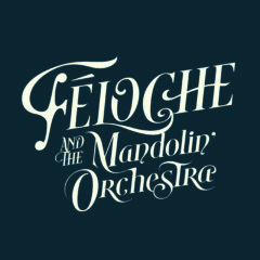 Féloche & The Mandolin'Orchestra