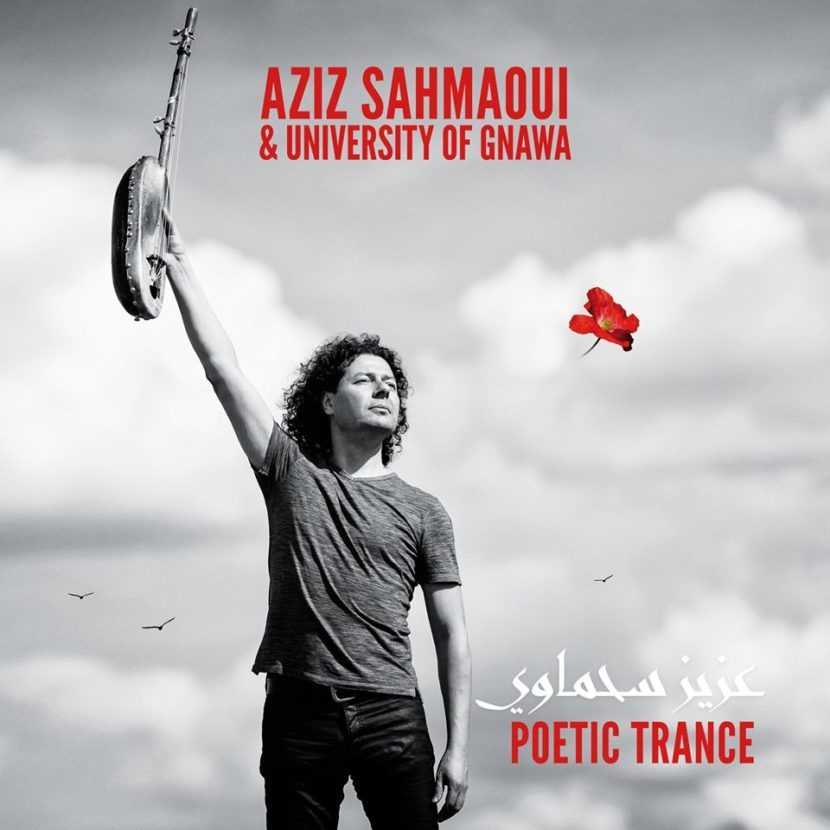 Aziz Sahmaoui & University of Gnawa - Poetic Trance