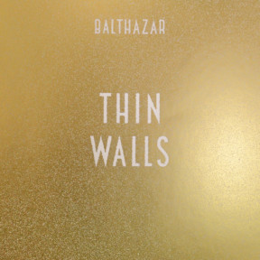 Balthazar : Thin Walls