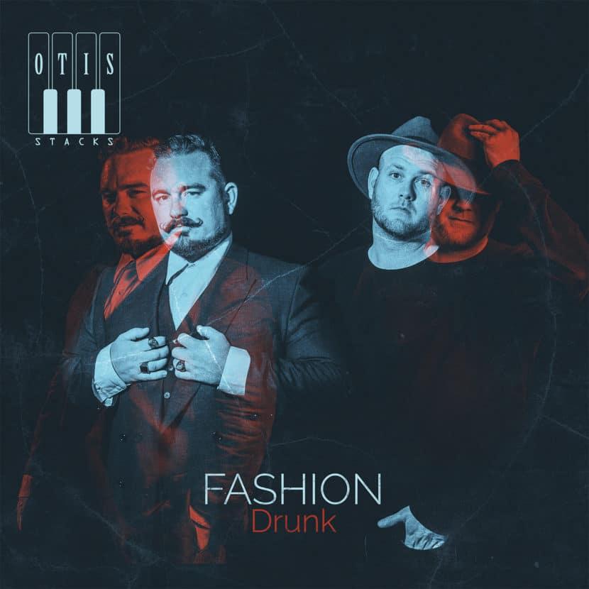 Otis Stacks, Fashion Drunk